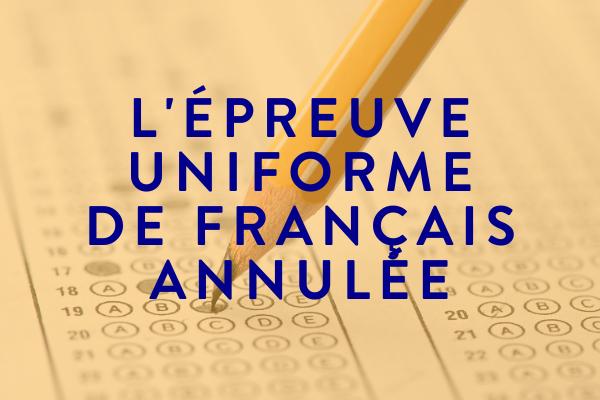 L'ÉPREUVE UNIFORME DE FRANÇAIS ANNULÉE – AUTOMNE 2020