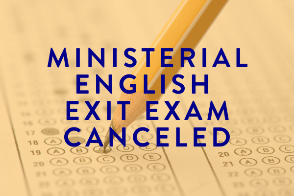 Ministerial English Exit Exam Canceled – Fall 2020