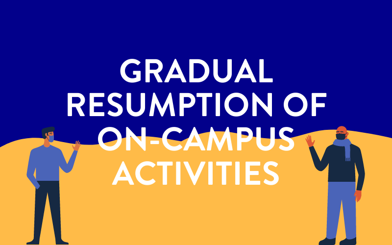 Gradual resumption of on-campus activities